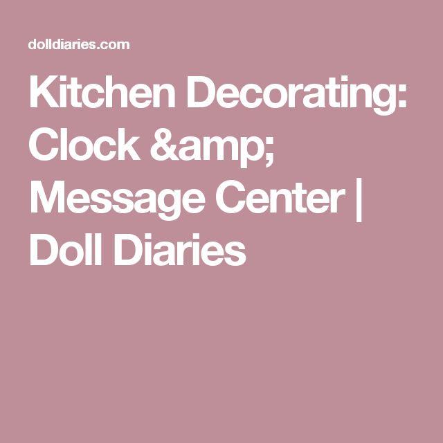 Kitchen Decorating: Clock & Message Center   Doll Diaries