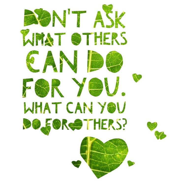 What can you do for others.
