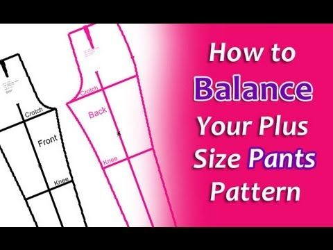 How to Balance Your Plus Size Pants Pattern