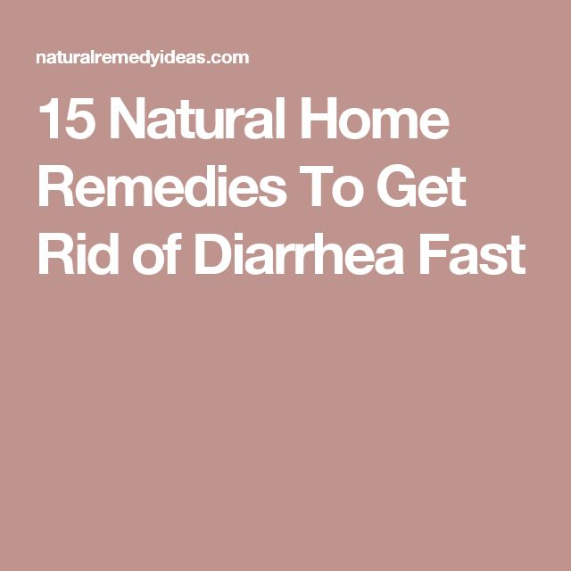 The Best Get Rid Of Diarrhea Ideas On Pinterest Cure For - How to stop diarrhea quickly by natural home remedies