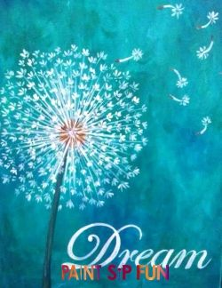 dandelion dreams by erin leigh for www paint sip fun com - Fun Pictures To Paint