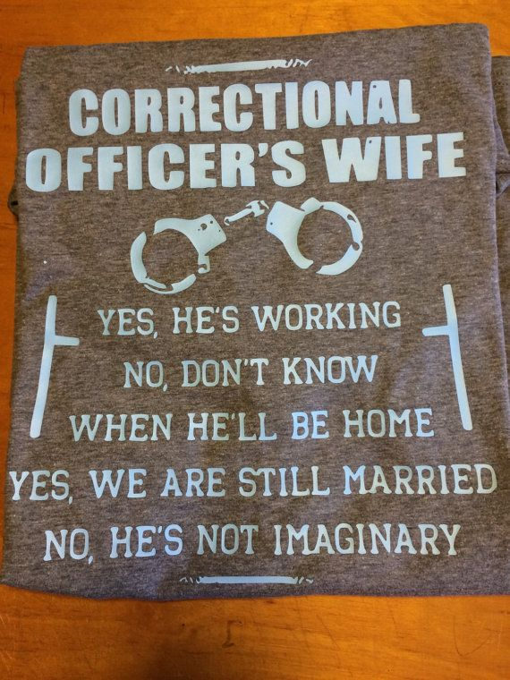 Correctional officers wife shirt by TableTopsandTiaras on Etsy