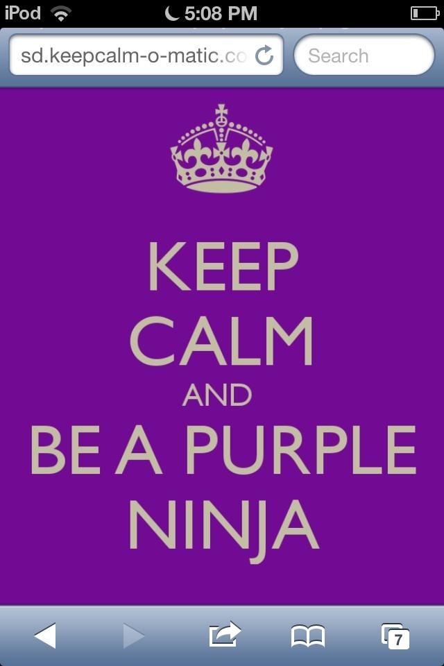 Keep come and be a purple ninja