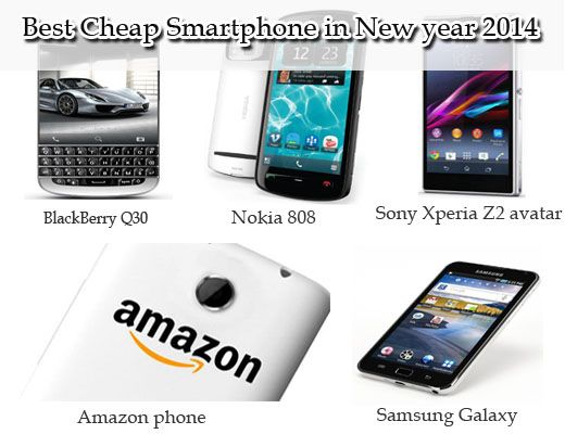 Best Cheap Smartphone in New year 2014