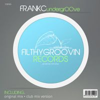 FGR183 - FrankC - UndergrOOve Clips by Filthy Groovin MusicGroup on SoundCloud