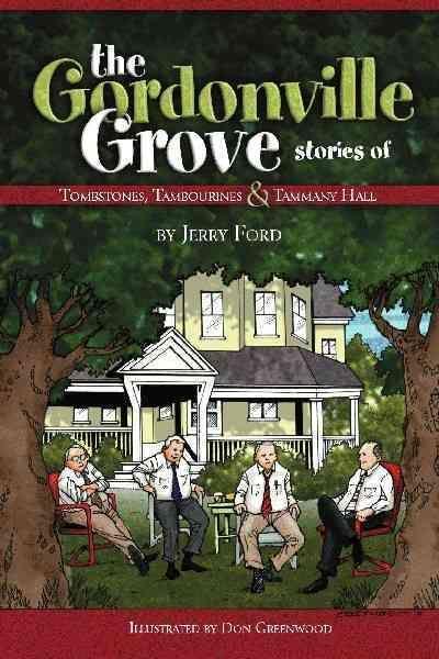 The Gordonville Grove: Tombstones, Tambourines, & Tammany Hall