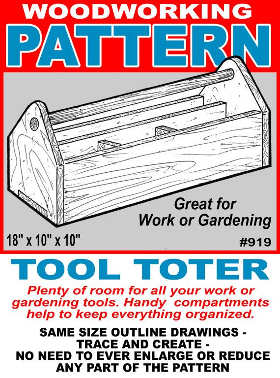 """Outil Toter #919 - travail du bois / motif d'artisanat. 18 """"x 10"""" x 10 """"  Beaucoup d'espace pour tous vos travaux ou les outils de jardinage. Compartiments pratiques aident à garder tout organisé.  Tous les modèles de groupe de conception sont même taille contour dessins. Il n'est jamais nécessaire d'agrandir ou réduire n'importe quelle partie. Chaque modèle contient une liste complète de tous les matériaux nécessaires. Instructions étape par étape expliquent clairement ch..."""