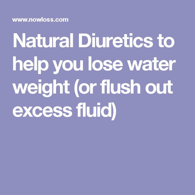 Natural Diuretics to help you lose water weight (or flush out excess fluid)