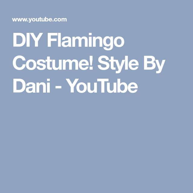 DIY Flamingo Costume! Style By Dani - YouTube