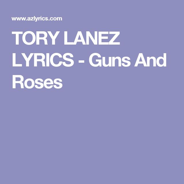 TORY LANEZ LYRICS - Guns And Roses
