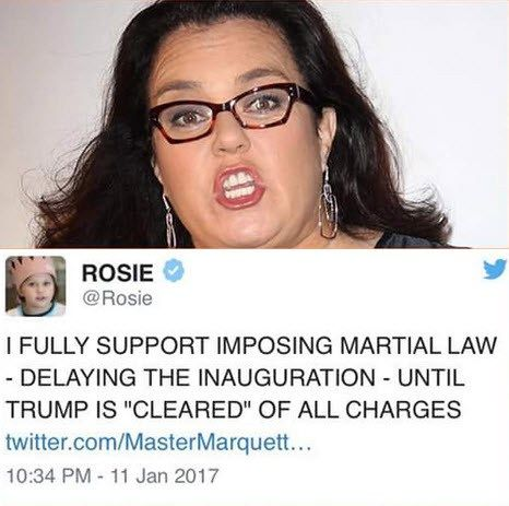 Rosie O'Donnell Now Openly Calling for Martial Law to Stop Trump's Inauguration - https://therealstrategy.com/rosie-odonnell-now-openly-calling-for-martial-law-to-stop-trumps-inauguration/