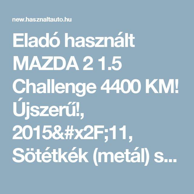 Eladó használt MAZDA 2 1.5 Challenge 4400 KM! Újszerű!, 2015/11, Sötétkék (metál) színű - Használtautó.hu