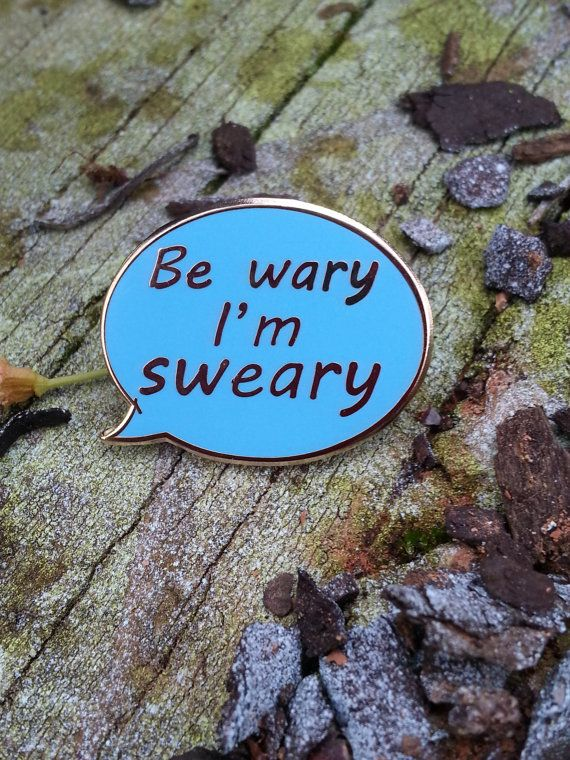 Be wary I'm sweary enamel lapel pin : hard enamel by ricracsews Hard enamel lapel pin, pin badge.