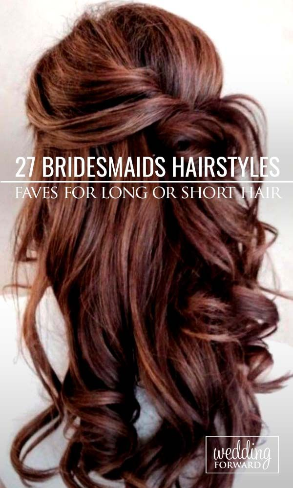 Hottest Bridesmaids Hairstyles For Short or Long Hair ❤