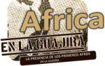 África en La Guajira   Revista Sendas
