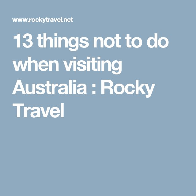 13 things not to do when visiting Australia : Rocky Travel
