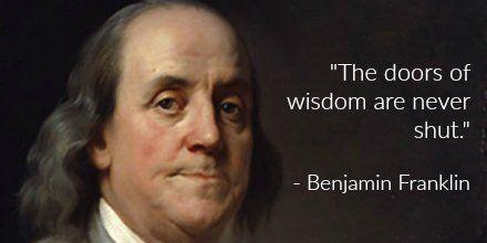 Ben Franklin was very wise