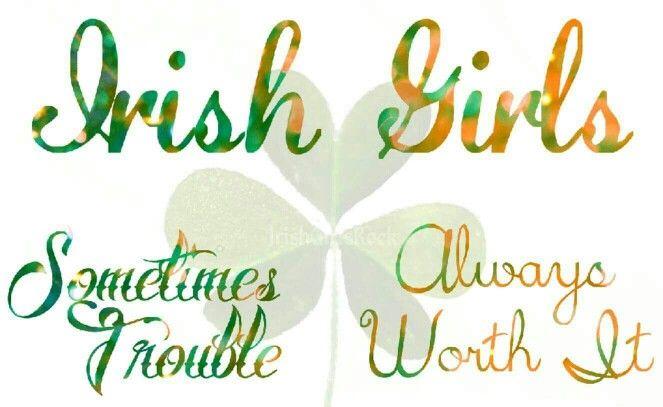 Irish girls....                                                                                                                                                     More