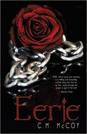 Eerie by C.M. McCoy. Captivating, dark and spectacular! This is an amazing story. The Genre Minx Book Reviews.