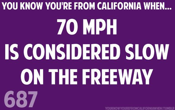 "In Nevada, it drives us crazy when people drive the posted 35 mph when the street ""should"" be at least 50 mph!"