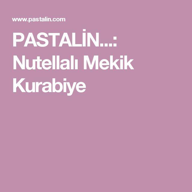 PASTALİN...: Nutellalı Mekik Kurabiye