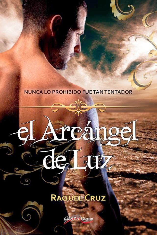Sonrisas en cuarentena: Reseña: El Arcángel de luz, Raquel Cruz