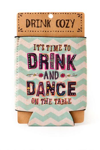 Drink and Dance Drink Cozy