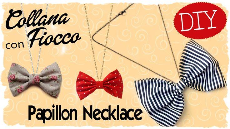 Tutorial: Collana con Fiocco | DIY Papillon Necklace | Fabric Bow