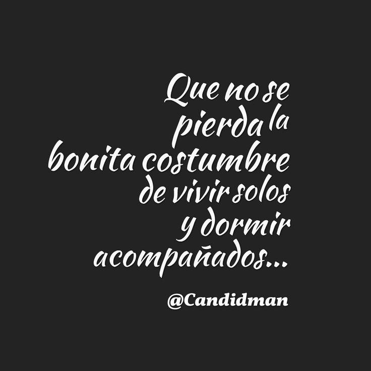 """""""Que no se pierda la bonita #Costumbre de #Vivir solos y #Dormir acompañados""""… #Candidman #Frases #Humor"""