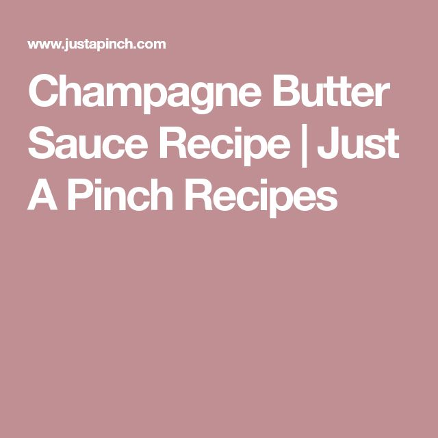 Champagne Butter Sauce Recipe | Just A Pinch Recipes