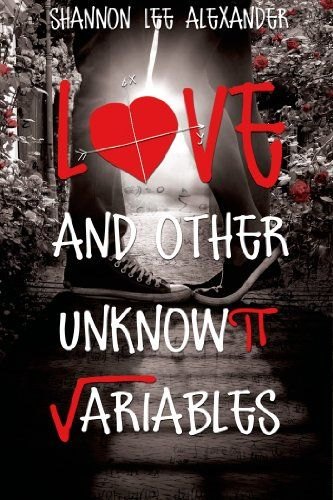 Love and Other Unknown Variables by Shannon Alexander   Publisher: Entangled: Teen   Publication Date: October 7, 2014   #YA Contemporary Romance