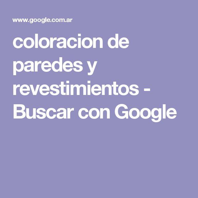 coloracion de paredes y revestimientos - Buscar con Google