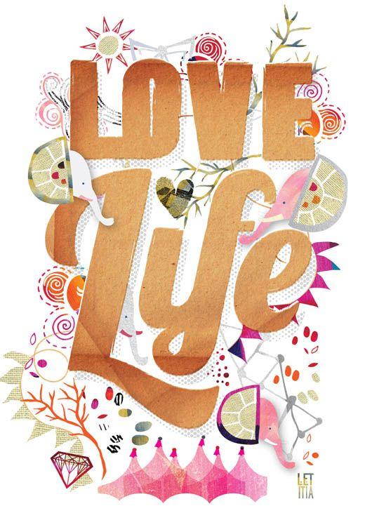 Ama la vida! #unaactitudpositivaPrints Size, Http Www Letitiabuchan Com, Letitia Buchan, Shillington Graphics, Letitia Green, Graphics Designer'S, Love Life, Life Prints, Typographic Prints