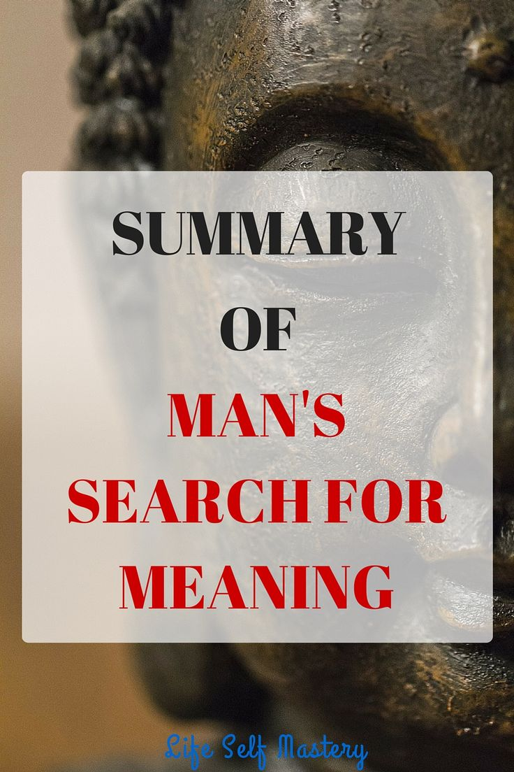 mans search for meaning summary Viktor frankl's memoir, man's search for meaning is about so much more than one man's experiences in a concentration camp this fastreads summary & analysis offers supplementary material to man's search for meaning to help you distill the key takeaways, review the book's content, and.