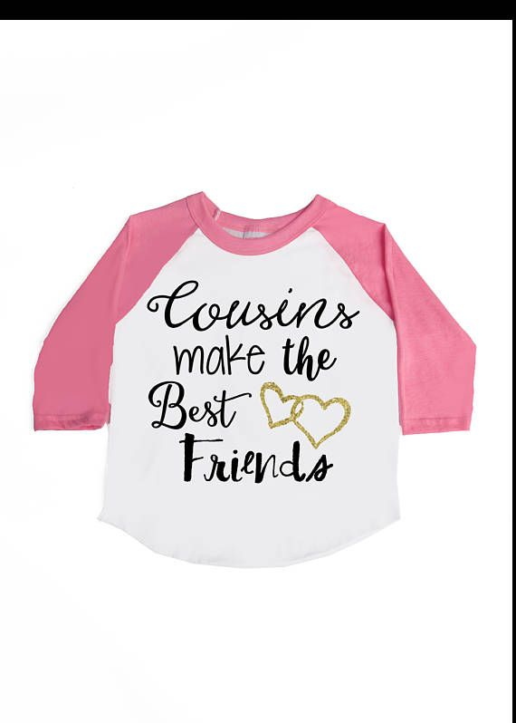 Cousins Make The Best Friend T-Shirt for Baby and Toddler Girls Fun Family Outfits