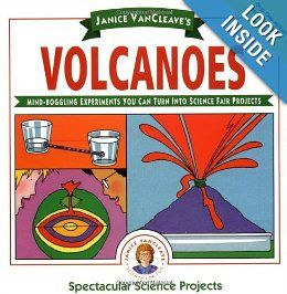Janice VanCleave's Volcanoes: Mind-boggling Experiments You Can Turn Into Science Fair Projects (Spectacular Science Project): Janice VanCleave: 9780471308119: Amazon.com: Books