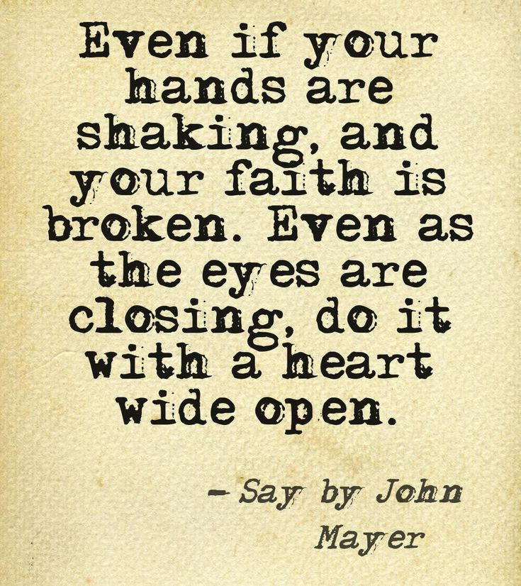 John Mayer (this song has always been one that I love, but the words now take on a different meaning, & I am trying)