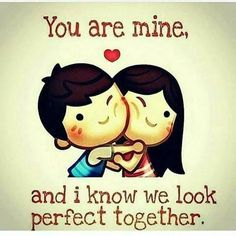 You Are Mine Love Love Quotes Quotes Couples Quote In Love Love