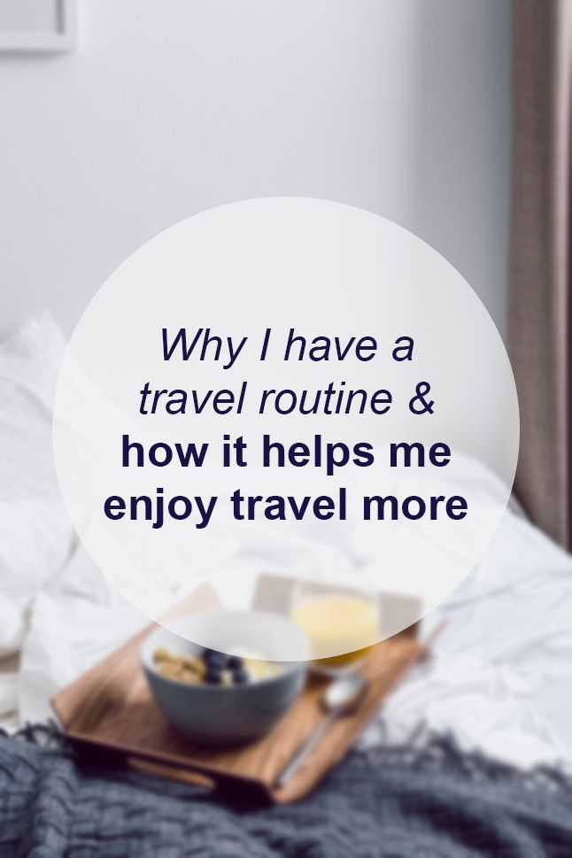 Why I have a travel routine & how it helps me enjoy travel more // Miss Sweet Nothings