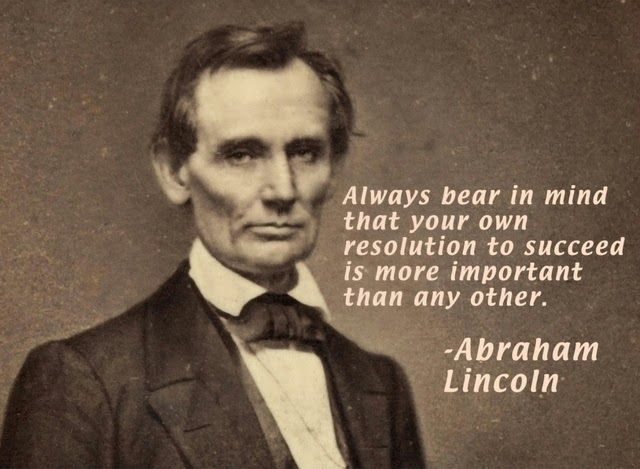 30 Famous Abraham Lincoln Quotes Facts Business Quotes For