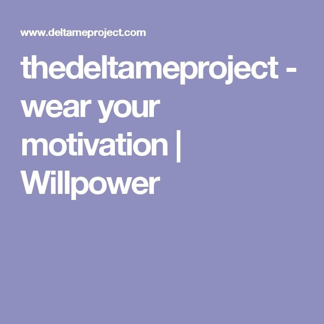 thedeltameproject - wear your motivation | Willpower
