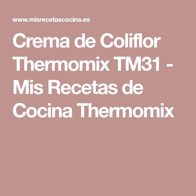 Crema de Coliflor Thermomix TM31 - Mis Recetas de Cocina Thermomix