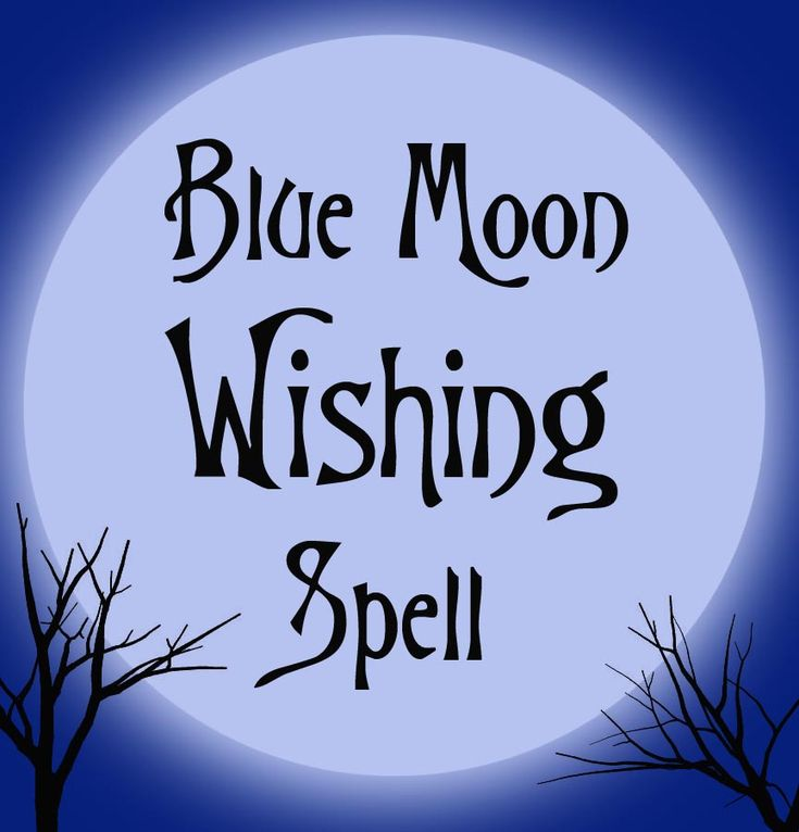 Blue Moon 2015 wishing spell.  Make the most of the blue moon while it's here!