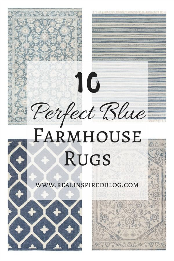 I love farmhouse style, the color blue, and cushy rugs! Here are ten of my favorite blue rugs. All of them perfect for creating that farmhouse style!