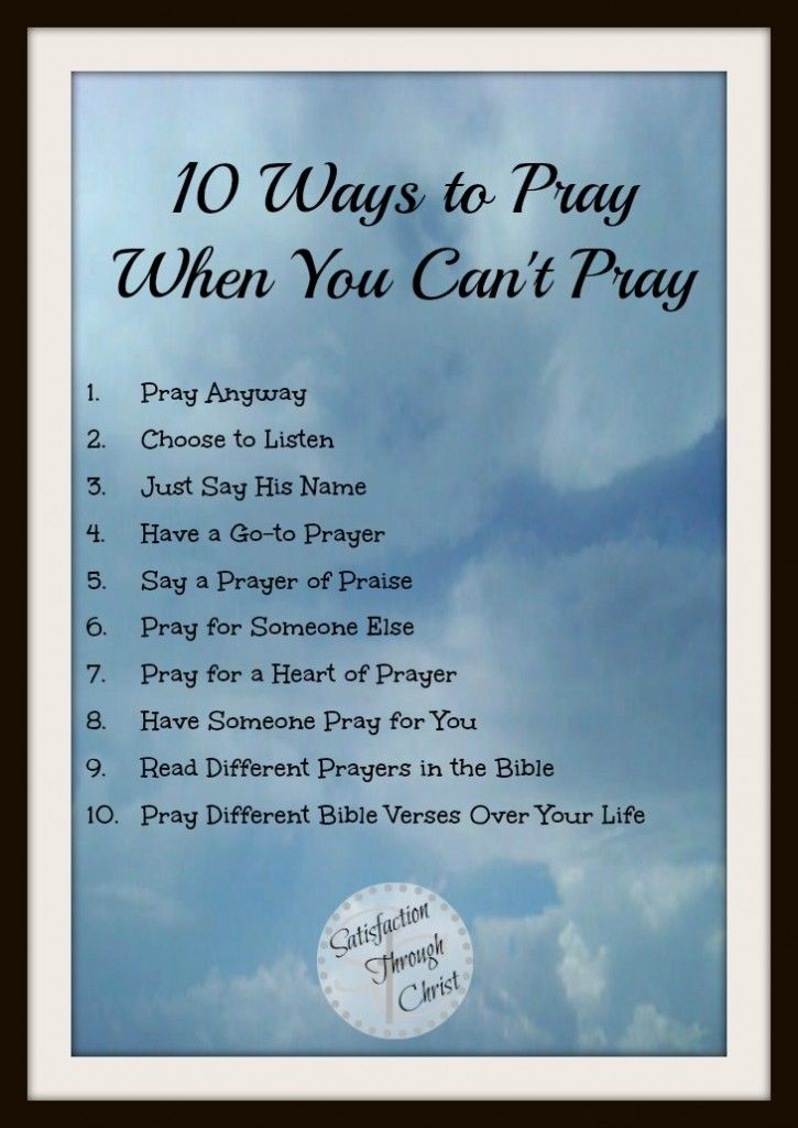 10 Ways to Pray When You Can't Pray | SatisfactionThroughChrist.com | As Christians, we don't have it all together and sometimes our prayer life is affected by the circumstances of life. But, we must remember the importance and power of prayer. Here are 10 practical ways to pray when you feel like you can't.