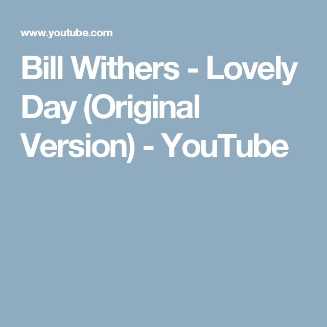 Bill Withers - Lovely Day (Original Version) - YouTube