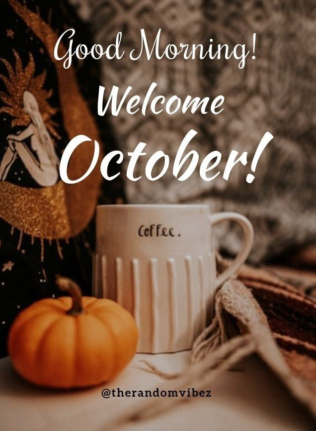 Pin By Cpinedo On Good Morning Hello October Images October Quotes October Images