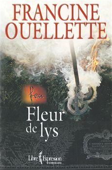 FEU TOME 3  Fleur de lys  Par l'auteureFrancine Ouellette