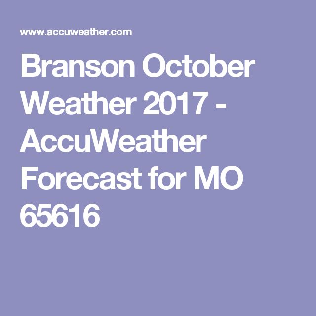 Branson October Weather 2017 - AccuWeather Forecast for MO 65616
