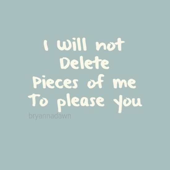 "The Narcissist wants you to look the other way when then do things they know are wrong and frowned upon by society. Do NOT let them own you or control you to facilitate their self gratification at your expense.  ""I will not delete pieces of me to please you"" by bryannadawn #211035 - Behappy.me"